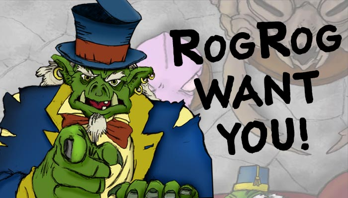 Rog Rog want you!